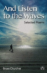 And Listen to the Waves - Selected Poems