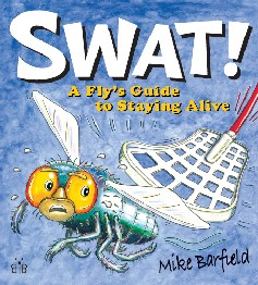 SWAT - A fly's guide to staying alive